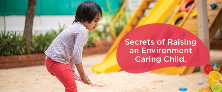 Secrets of Raising an Environment Caring Child