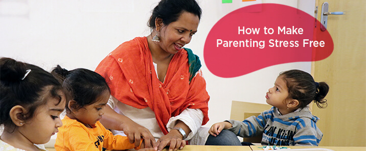 How to make Parenting Stress Free?-blog