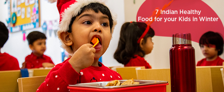 7 Indian Healthy Food for your Kids in Winter-blog